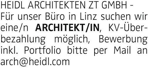 HEIDL ARCHITEKTEN ZT GMBH - Für unser Büro in Linz suchen wir eine/n ARCHITEKT/IN, KV-Überbezahlung möglich, Bewerbung inkl. Portfolio bitte per Mail an arch@heidl.com