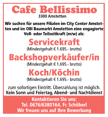Wir suchen für unsere Filialen im City Center Amstetten und im OBI Baumarkt Amstetten eine engagierte Voll- oder Teilzeikfraft (m/w) als: Servicekraft Backshopverkäufer/in Koch/Köchin