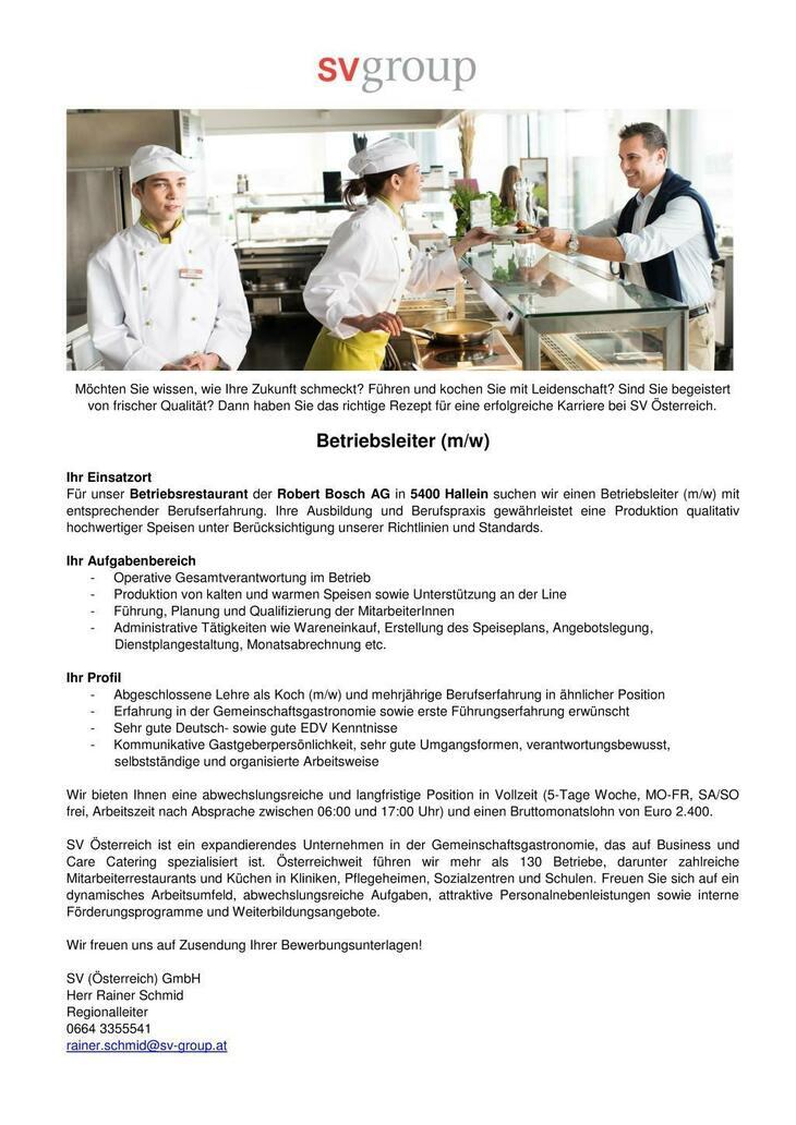 Für unser Betriebsrestaurant der Robert Bosch AG in 5400 Hallein suchen wir einen Betriebsleiter (m/w) mit entsprechender Berufserfahrung.