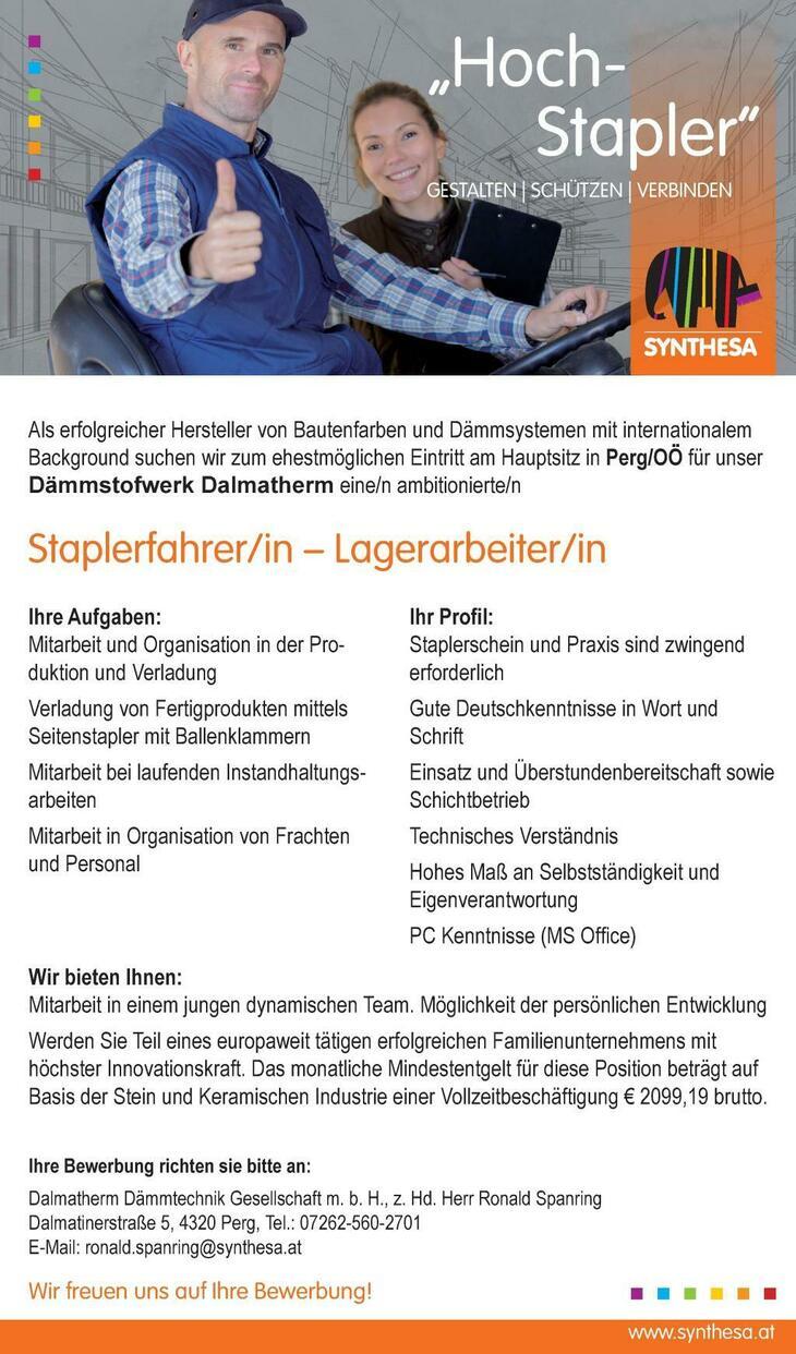 Als Hersteller von Bautenfarben und Dämmsystemen mit internationalem Background suchen wir am Hauptsitz in Perg/OÖ für unser Dämmstofwerk Dalmatherm eine/n Staplerfahrer/in- Lagerarbeiter/in!