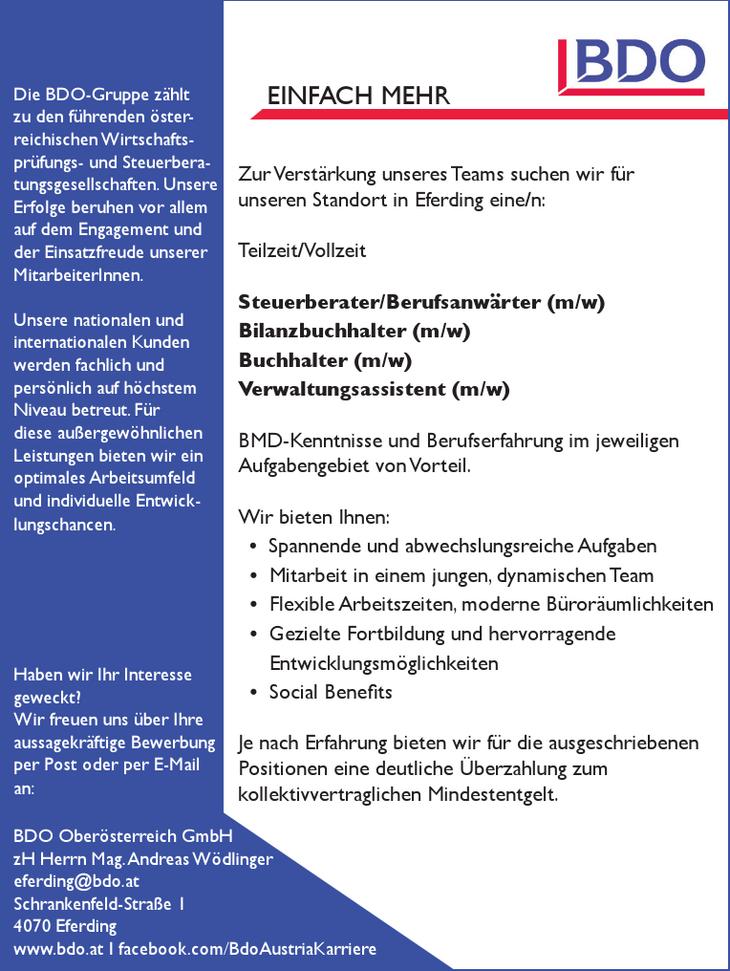 Zur Verstärkung unseres Teams suchen wir für unseren Standort in Eferding eine/n: Teilzeit/Vollzeit Steuerberater/Berufsanwärter (m/w) Bilanzbuchhalter (m/w) Buchhalter (m/w) Verwaltungsassistent (m/w