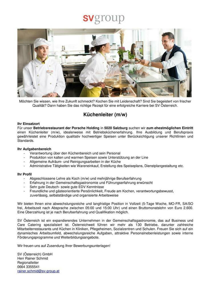 Für unser Betriebsrestaurant der Porsche Holding in 5020 Salzburg suchen wir zum ehestmöglichen Eintritt einen Küchenleiter (m/w), idealerweise mit Betriebsküchenerfahrung.