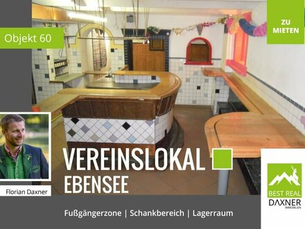 Vereinslokal in der Ebenseer Fußgängerzone!!